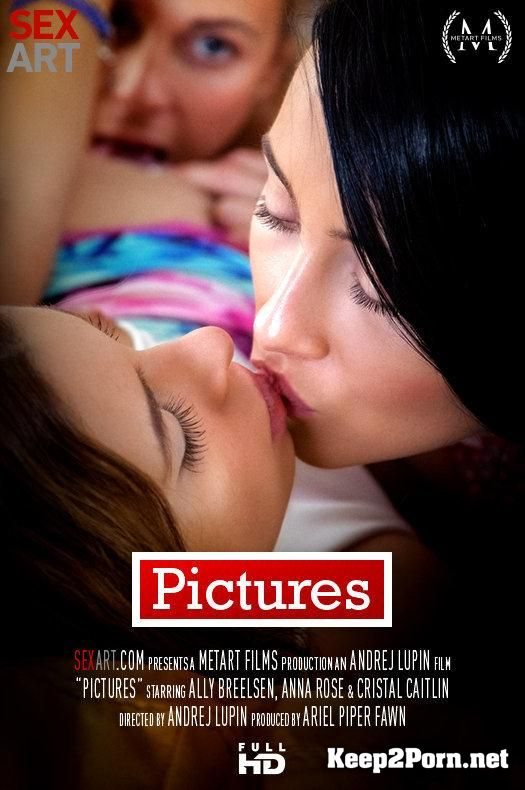 "Ally Breelsen, Anna Rose, Cristal Caitlin in Lesbi Video ""Pictures"" [360p] Art Erotica"