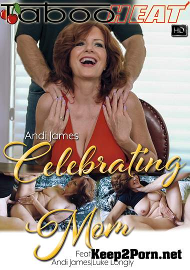 Andi James - Celebrating Mom (MP4, FullHD, Mature) Jerky Wives, TabooHeat, Clips4Sale