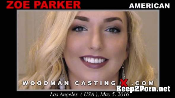 Zoe Parker (* Updated * / 30.06.2018) [SD 480p] WoodmanCastingX