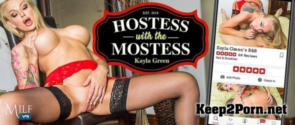 Kayla Green (Hostess with the Mostess / 19.07.2018) [Gear VR] (UltraHD/2K / VR) MilfVR