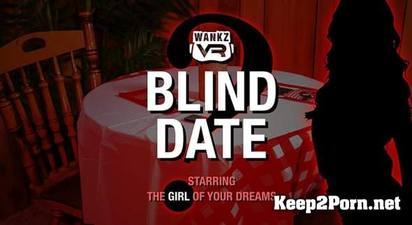 The Girl of Your Dreams (Elena Koshka) (Blind Date / 20.07.2018) [Smartphone] (VR, FullHD 1080p) WankzVR