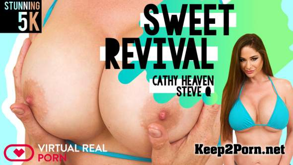 Cathy Heaven (Sweet Revival / 13.08.2018) [Oculus] (VR, UltraHD 4K 2700p) VirtualRealPorn
