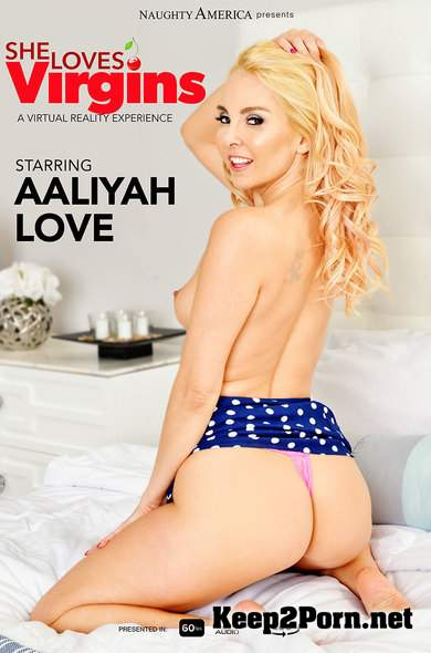 Aaliyah Love (She Loves Virgins / 10.09.2018) [Gear VR] (UltraHD 2K / MP4) NaughtyAmericaVR