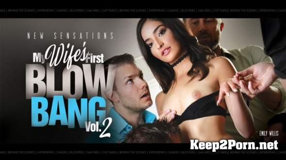 Emily Willis (BTS - My Wife's First Blowbang #2 (Scene 2)) [SD 480p] NewSensations