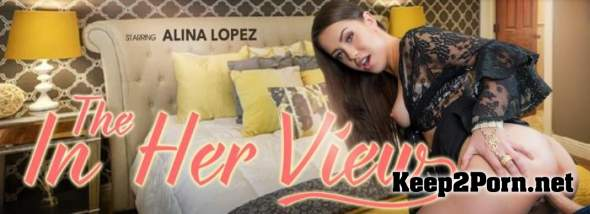 Alina Lopez (The In-Her View / 07.01.2019) [Oculus Rift, Vive] (MP4 / UltraHD 2K) VRBangers