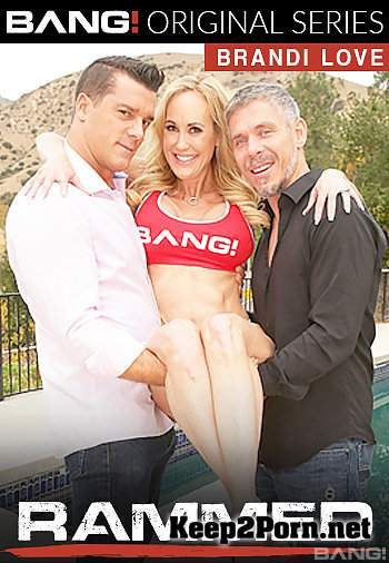 Brandi Love (Brandi Love Gets Her Milf Pussy Used By Two Cocks) (FullHD / Mature) Bang Rammed, Bang