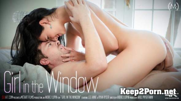 Lee Anne & Ryan Ryder - Girl In The Window (MP4 / FullHD) SexArt, MetArt