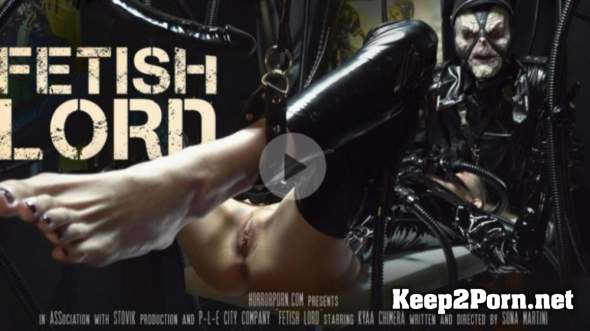 KYAA CHIMERA - FetishLord (Sona Martini, Association With Stovik Productions) (Fetish, FullHD 1080p) HorrorPorn