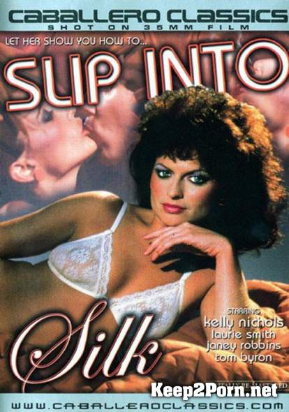 Slip Into Silk (MP4 / DVDRip) Caballero Control Corporation, Mike Stryker