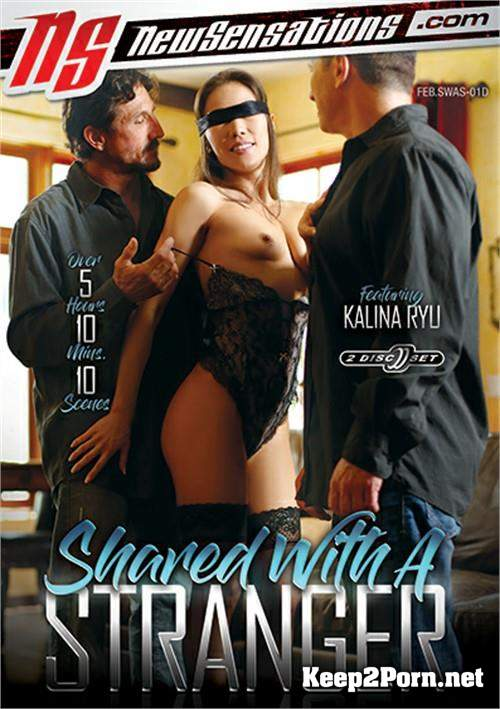 Shared With A Stranger (MP4 / DVDRip) New Sensations