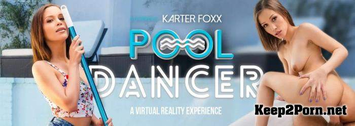 Karter Foxx (Pool Dancer) [Samsung Gear VR] [UltraHD 2K 1440p] VRBangers