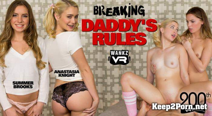Summer Brooks and Anastasia Knight (Breaking Daddy's Rules) [Oculus Rift, Vive] (MP4 / UltraHD 4K) WankzVR
