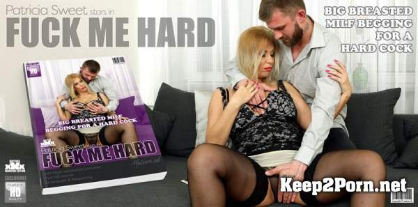 Patricia Sweet (38) (Big breasted MILF Patrica Sweet needs a hard cock in her pussy) (MP4 / FullHD) Mature.nl, Mature.eu