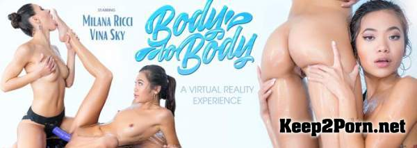 Milana May, Vina Sky (Body To Body / 22.07.2019) [Oculus Rift, Vive, GO, Samsung Gear VR] (UltraHD 2K / MP4) VRBangers