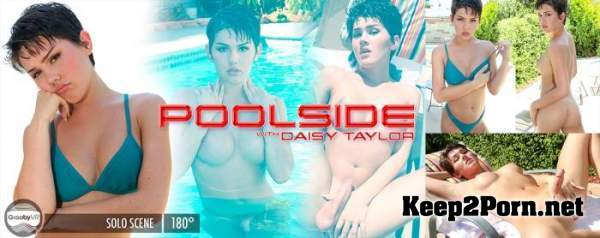 Daisy Taylor - Poolside [Oculus Rift, Vive] (MP4, UltraHD 2K, VR) GroobyVR