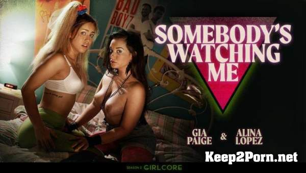 Gia Paige, Alina Lopez (Girlcore S2E5 Somebody's Watching Me) (SD / MP4) Girlcore, GirlsWay