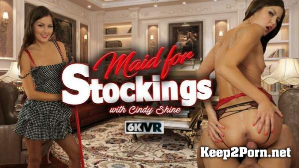 Cindy Shine (Maid For Stockings / 03.03.2020) [Oculus Rift, HTC Vive, Windows Mixed Reality, Pimax] (UltraHD 4K / MP4) StockingsVR