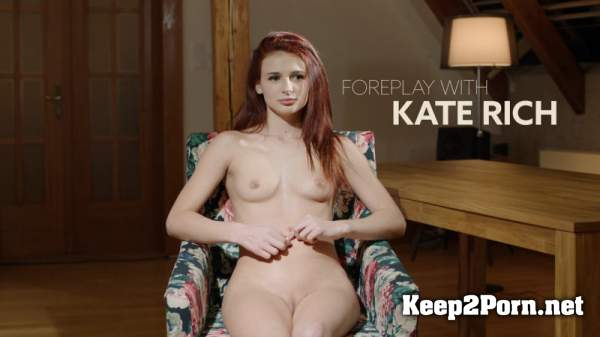 Kate Rich - Foreplay with Kate Rich (16.03.20) (HD / MP4) Lustweek