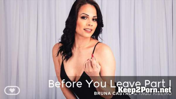 Bruna Castro / Before You Leave Part 1 (10-07-2020) [Smartphone, Oculus Rift, Vive] [1080p / VR] VirtualRealTrans