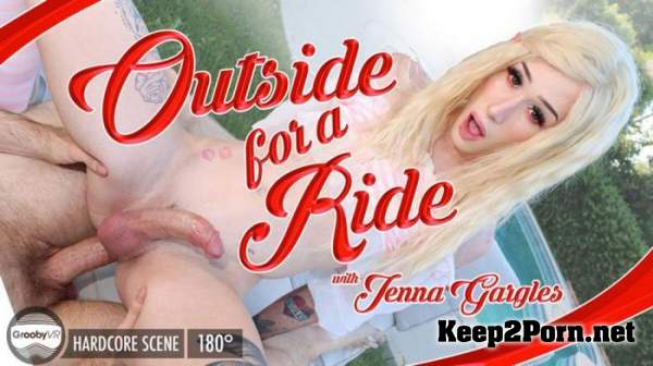 Jenna Gargles / Outside For A Ride! (30-07-2020) [Oculus Rift, Vive] (HD / MP4) GroobyVR