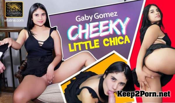 Gaby Gomez (Cheeky Little Chica / 31.08.2020) [Oculus Rift, Vive] (MP4, UltraHD 4K, VR) VRLatina