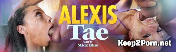 Alexis Tae - Alexis Tae Is Back For More (09-10-2020) (MP4, HD, Video) Throated