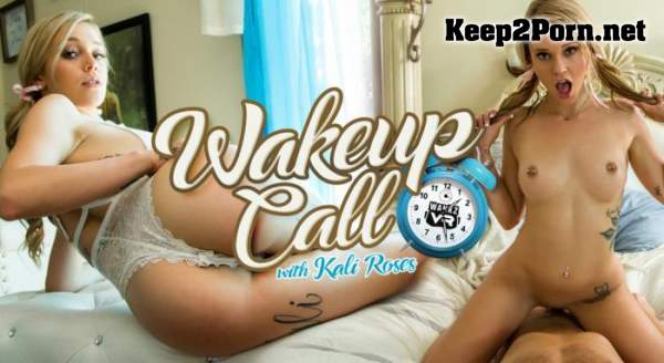 Kali Roses (Wake Up Call - Remastered / 12.09.2017) [Oculus Rift, Vive] [1920p / VR] WankzVR