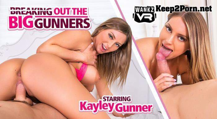 Kayley Gunner (Breaking Out The Big Gunners / 22.01.2021) [Oculus Rift, Vive] (MP4, UltraHD 2K, VR) WankzVR