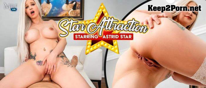 Astrid Star (Star Attraction / 29.04.2021) [Oculus Rift, Vive] (VR, UltraHD 2K 1920p) MilfVR